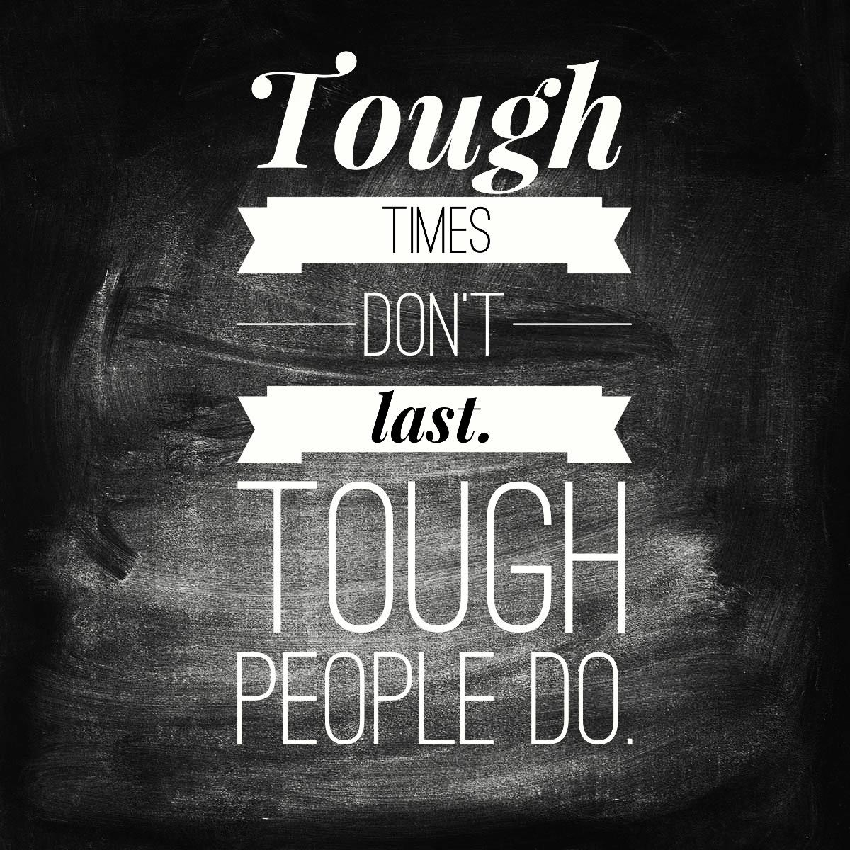 [Image] tough times don't last…