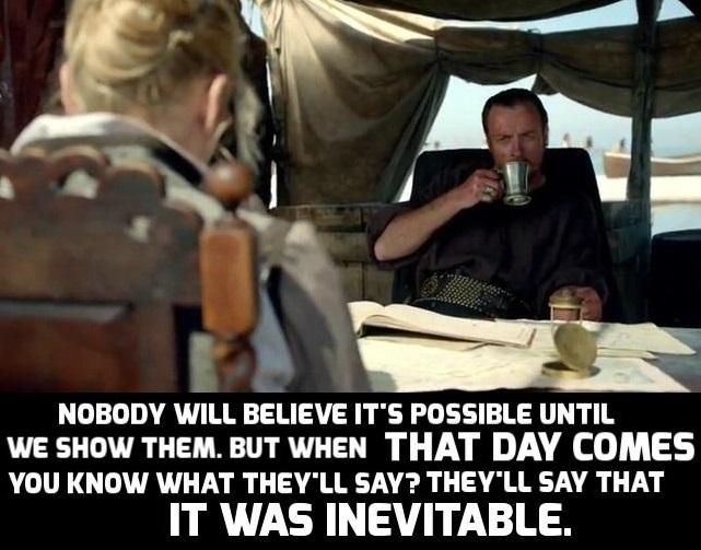 "[Image] ""Nobody will believe it's possible until we show them"" – Captain Flint"