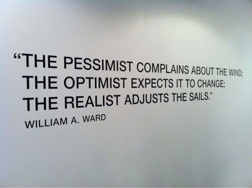 "[Image]""The pessimist complains about the wind…"""
