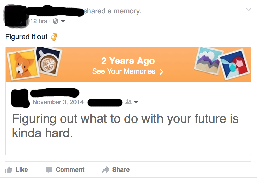 [Image] I recently started going to school again after a two year slump, and this memory popped up on facebook. Sometimes it takes a while, but you'll get back on track to where you were going in the first place.
