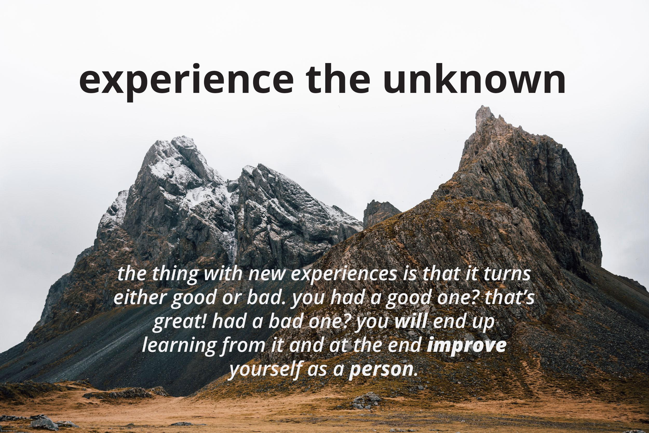 [Image] Why it is so important to challenge yourself and experience the unknown.