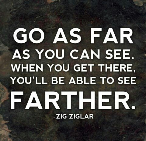 Go as far as you can see.  When you get there you'll be able to see farther.