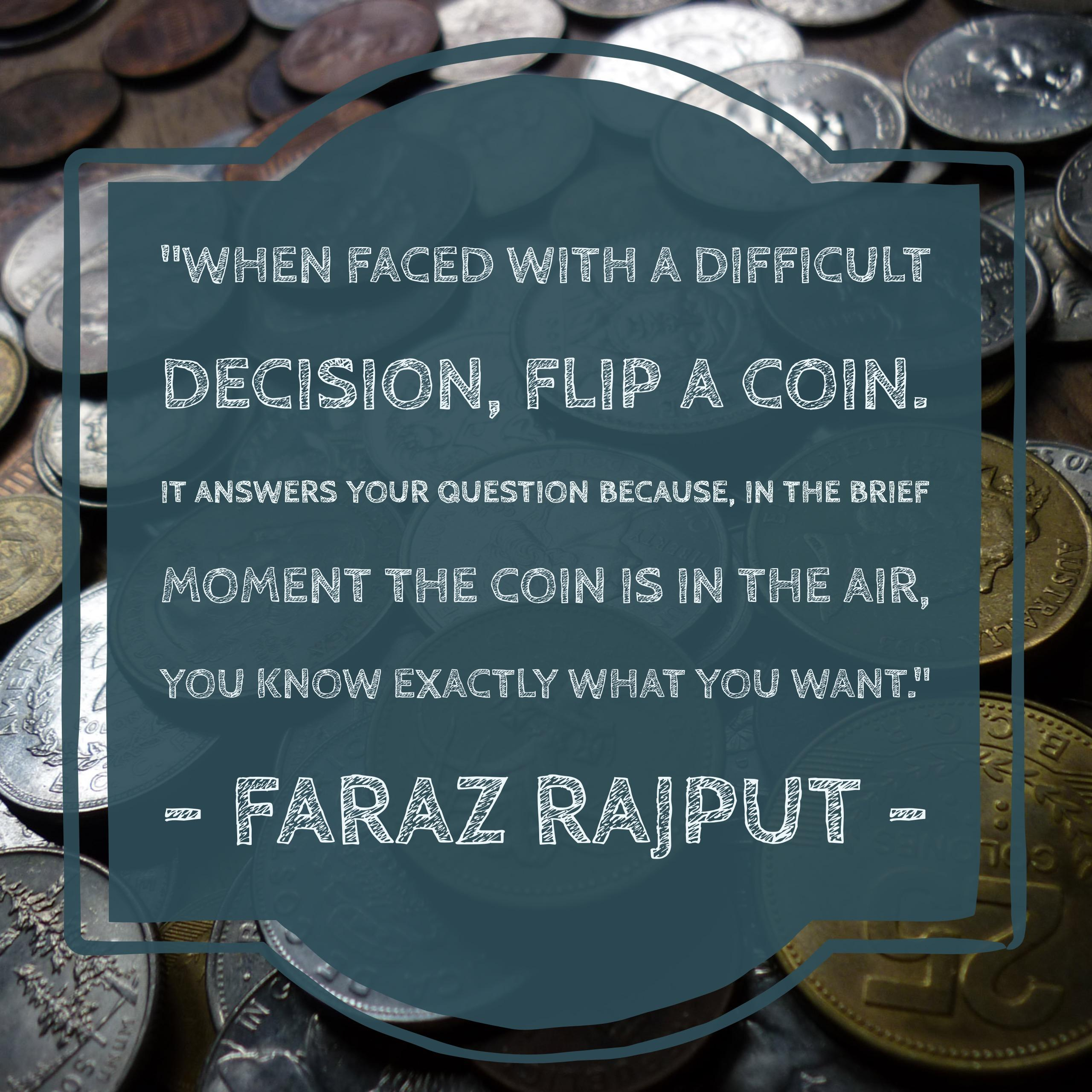 When faced with a difficult decision, flip a coin.  It answers your question because in the brief moment the coin is 9n the air you know exactly what you want.