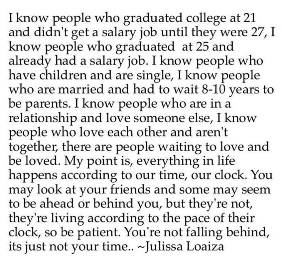 "[Image] ""You're not Falling behind, its just not your time."""