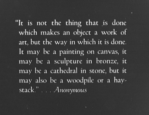 "[Image] ""it is not the thing that is done which makes an object a work of art, but the way in which it is done."""