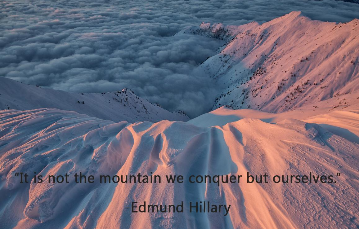 It's not the Mountain We Overcome But Ourselves – Edmund Hillary