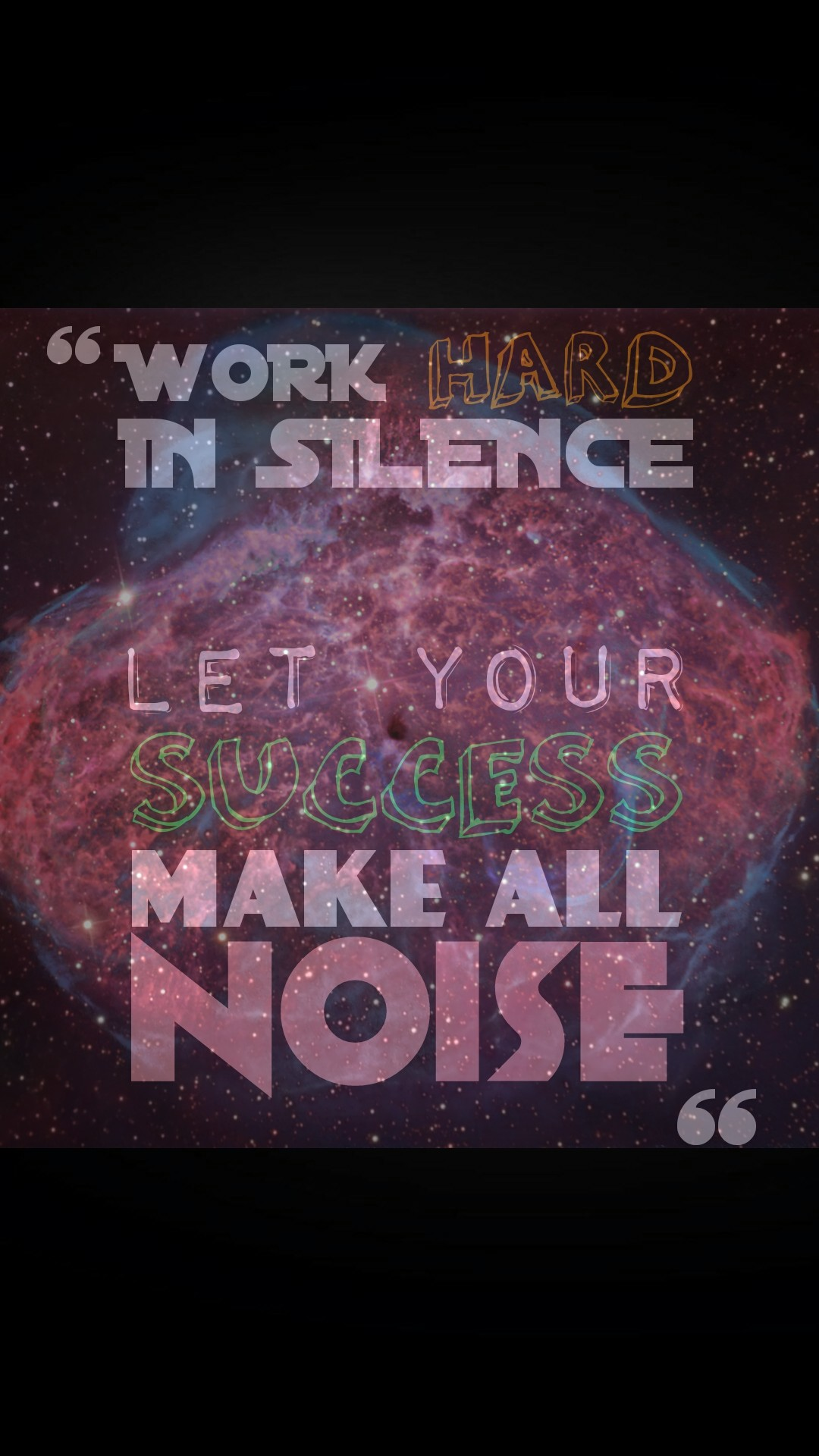 Work hard in silence.  Let your success make all noise