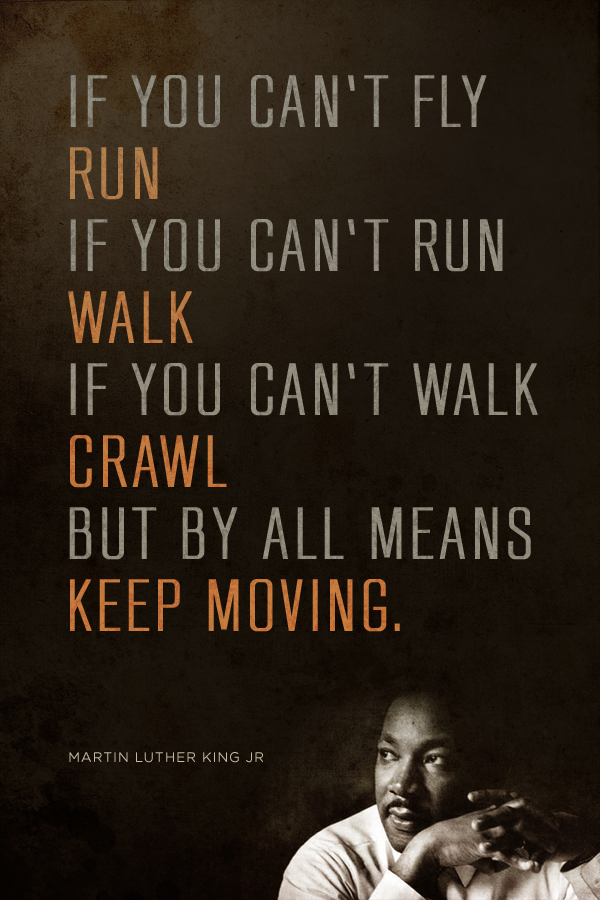 [Image] Keep moving, even if all you can do is crawl