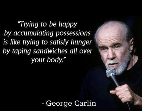 [Image] George carlin on happiness