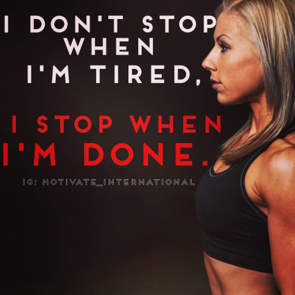 [IMAGE] Dont stop when youre tired