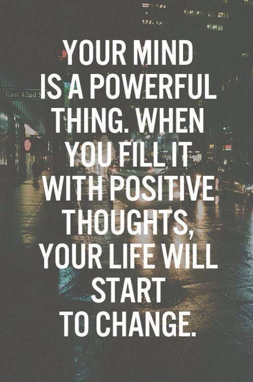 [Image] Always fill your mind with positive thoughts