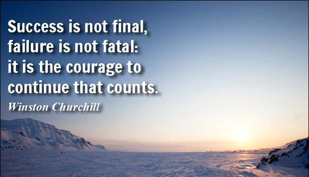 [Image] success is not final, failure is not final: it is the courage to continue that counts – Winston Churchill [x-post from /r/LiveToWin]