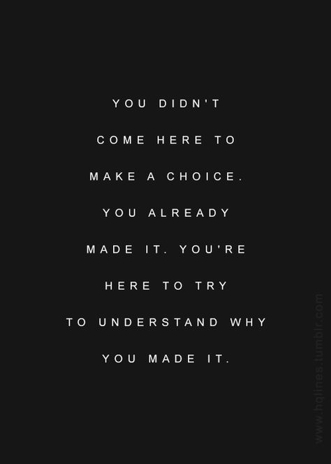 [Image] You Didn't Come Here to Make a Choice
