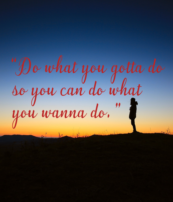 [Image] Do what You Gotta Do