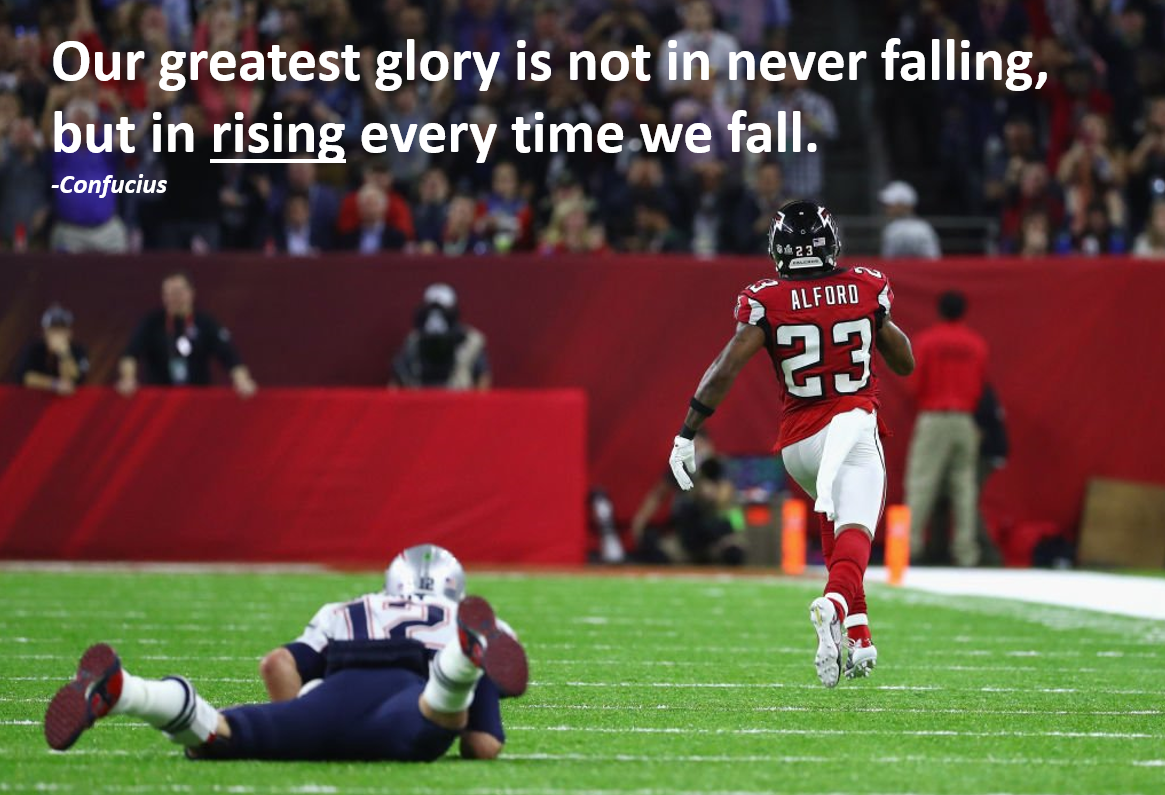 [Image] Something about Brady's ability to pick himself up after the pick 6 really inspired me, so I made myself this motivational poster I thought I'd share!