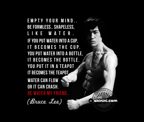 [Image] Be Shapeless And Formless Like Water