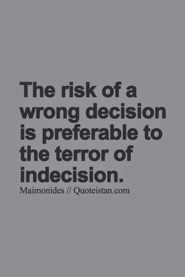 [Image] Indecision is a bad decision