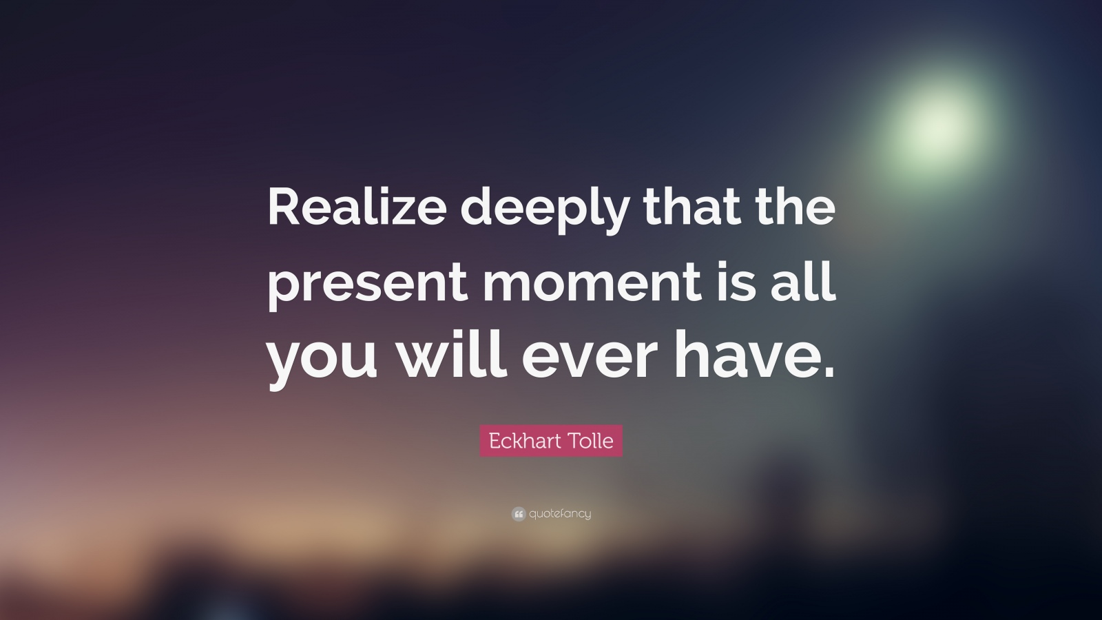 [Image] Tomorrow never comes. there is no other time but the present.