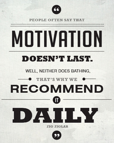 [Image] People Often Say That Motivation doesn't last. that's why we recommend it daily. – zig ziglar
