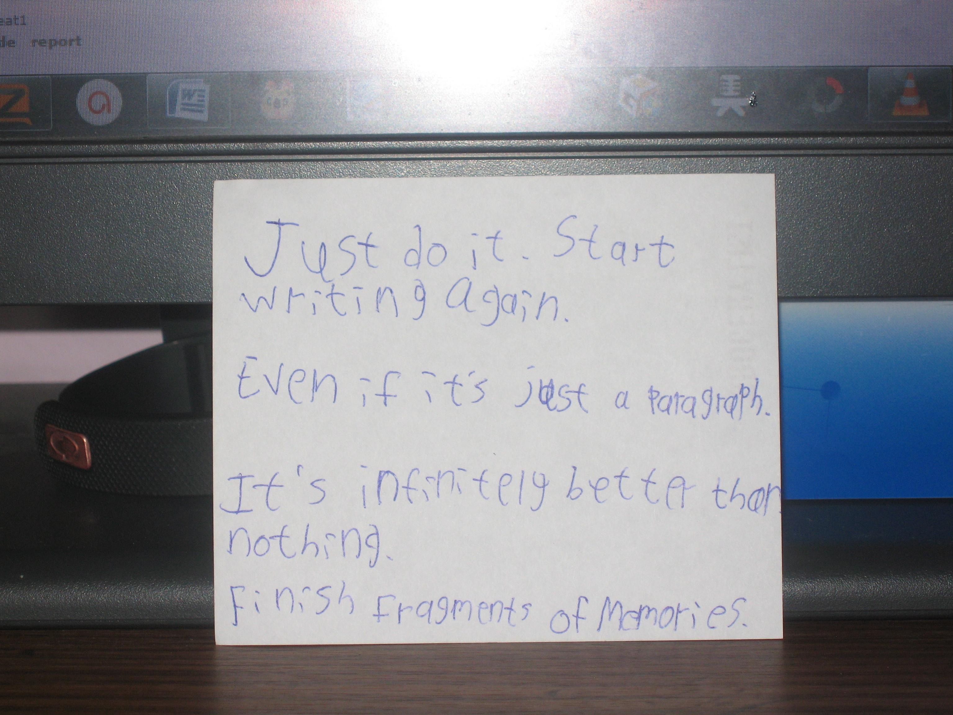 A little motivational slip i wrote for myself, telling me to just start writing my book. [image]