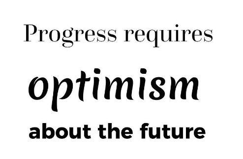 [Image] Progress requires optimism