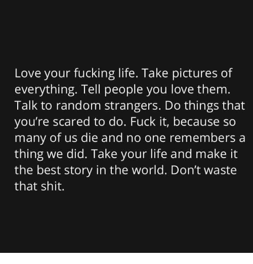 [Image] Love your life, take pictures of everything