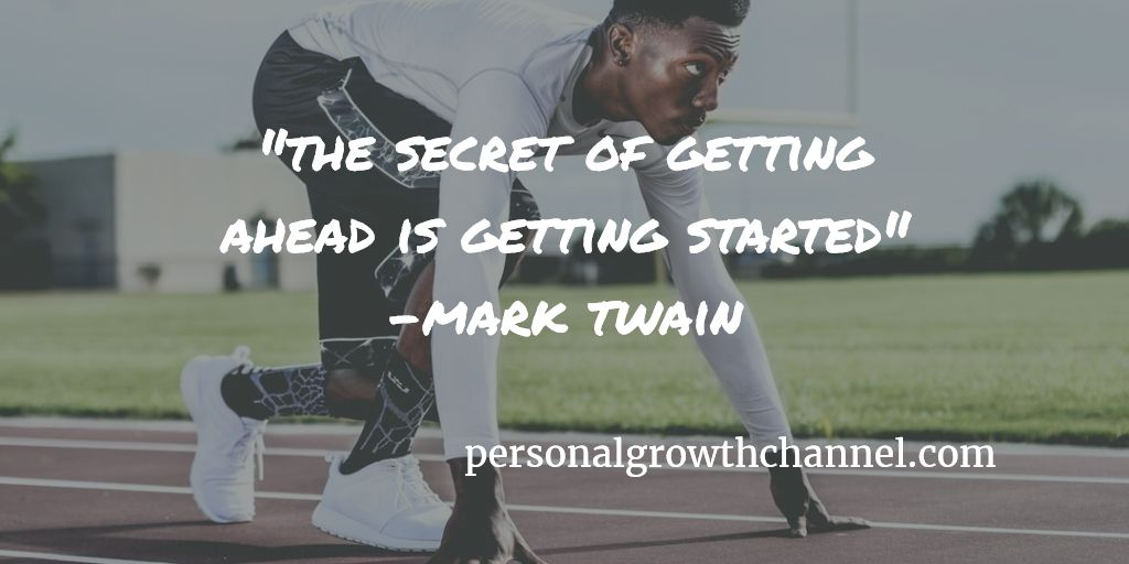 "[Image] ""The secret of getting ahead is getting started"" -Mark Twain. What do you need to start today?"