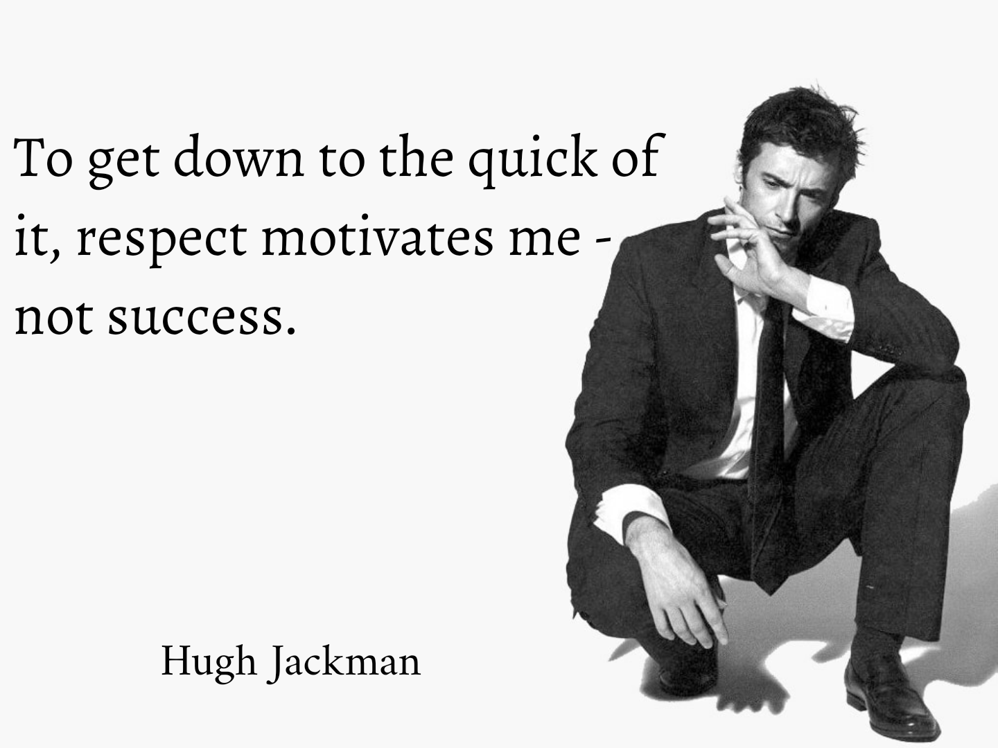 [Image] Quick, wise words from Hugh Jackman