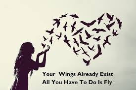 [Image]Your wings already exist. All you have to do is fly