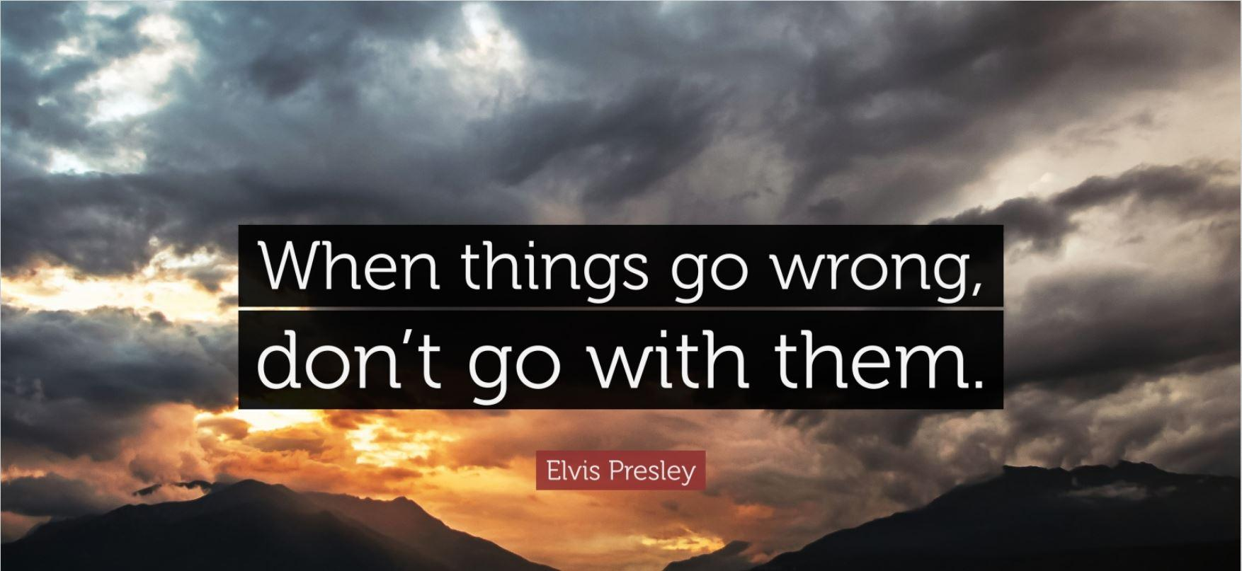 [IMAGE] When Things Go Wrong…