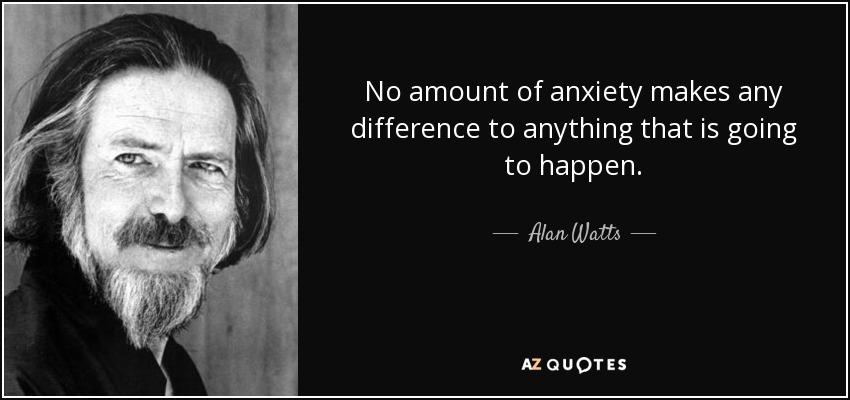 [image] Alan watts on anxiety