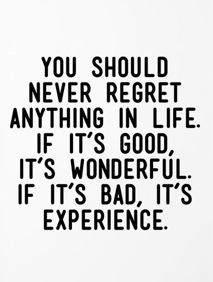 [Image] Never regret anything in life.