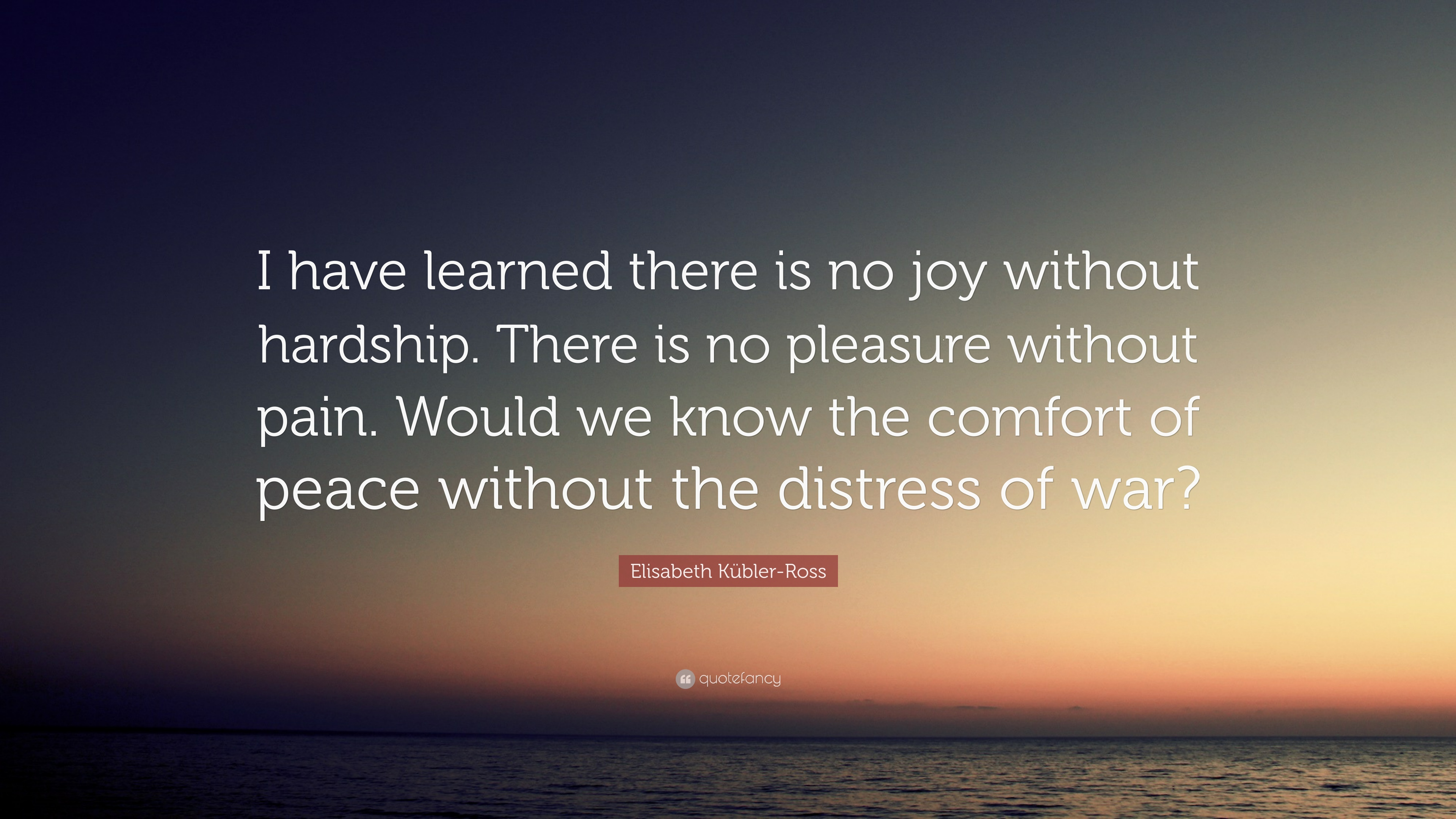 "[Image] ""I have learned that there is no joy without hardship…"""