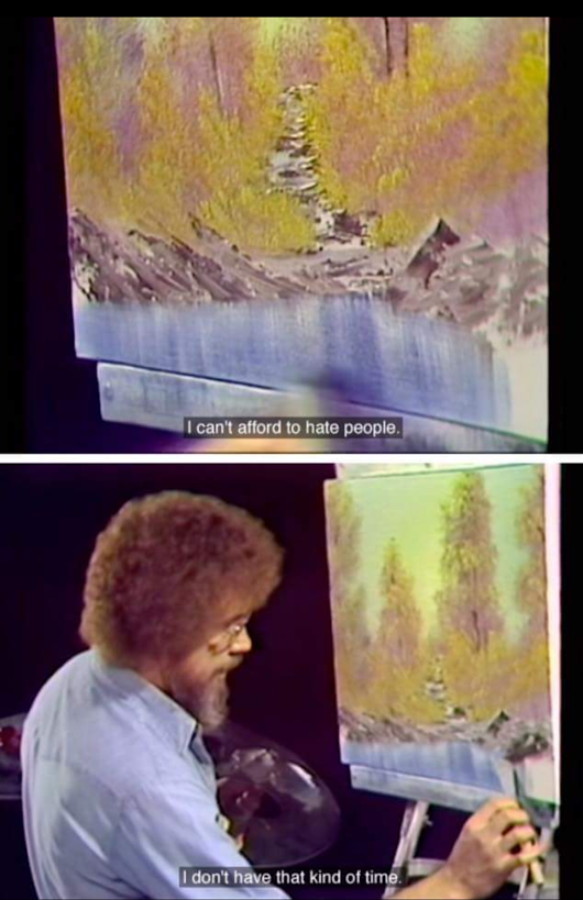 [Image] Bob Ross on Hate