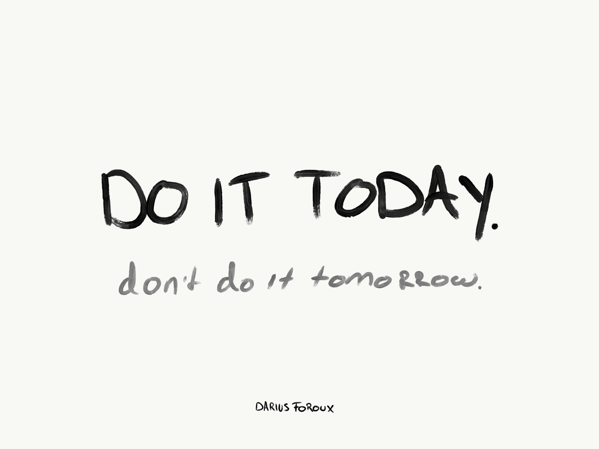 [Image] Don't wait 'till tomorrow