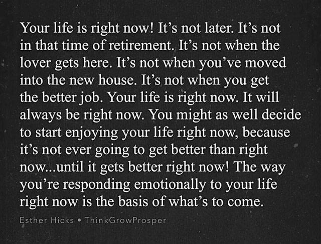 [Image] Your Life Is Right Now