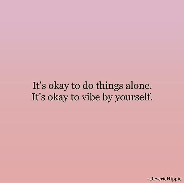 It's okay to do things alone… [Image]