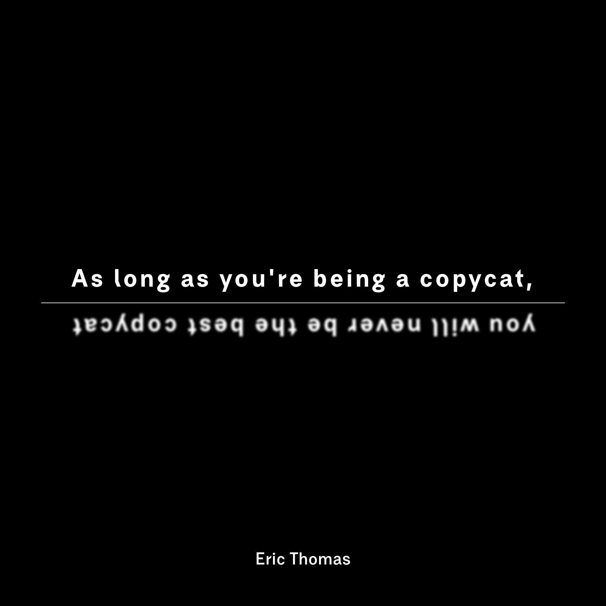 [Image] Don't Copy. Be Yourself.