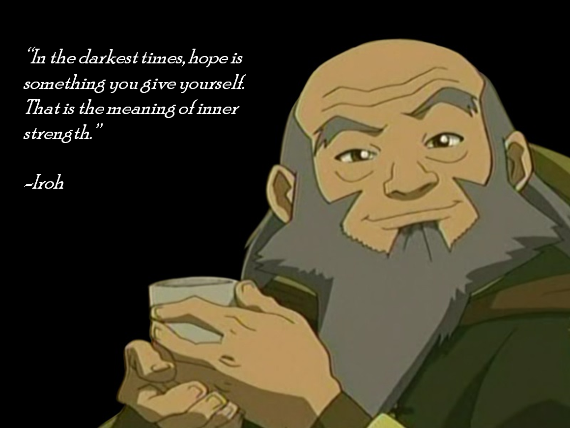 [Image]Some more of Uncle Iroh's Wisdom