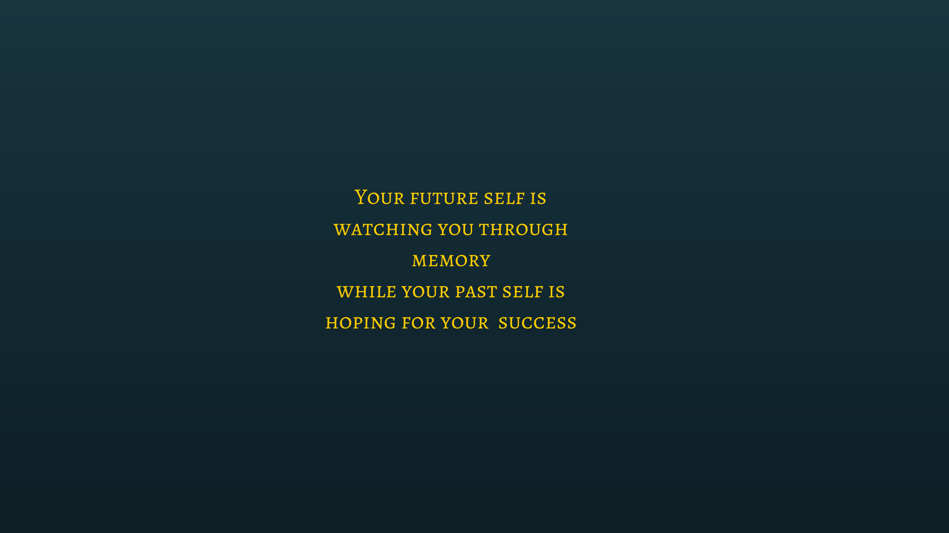 [Image] Your futrue self is watching you through memory,While your past self is hoping for your success