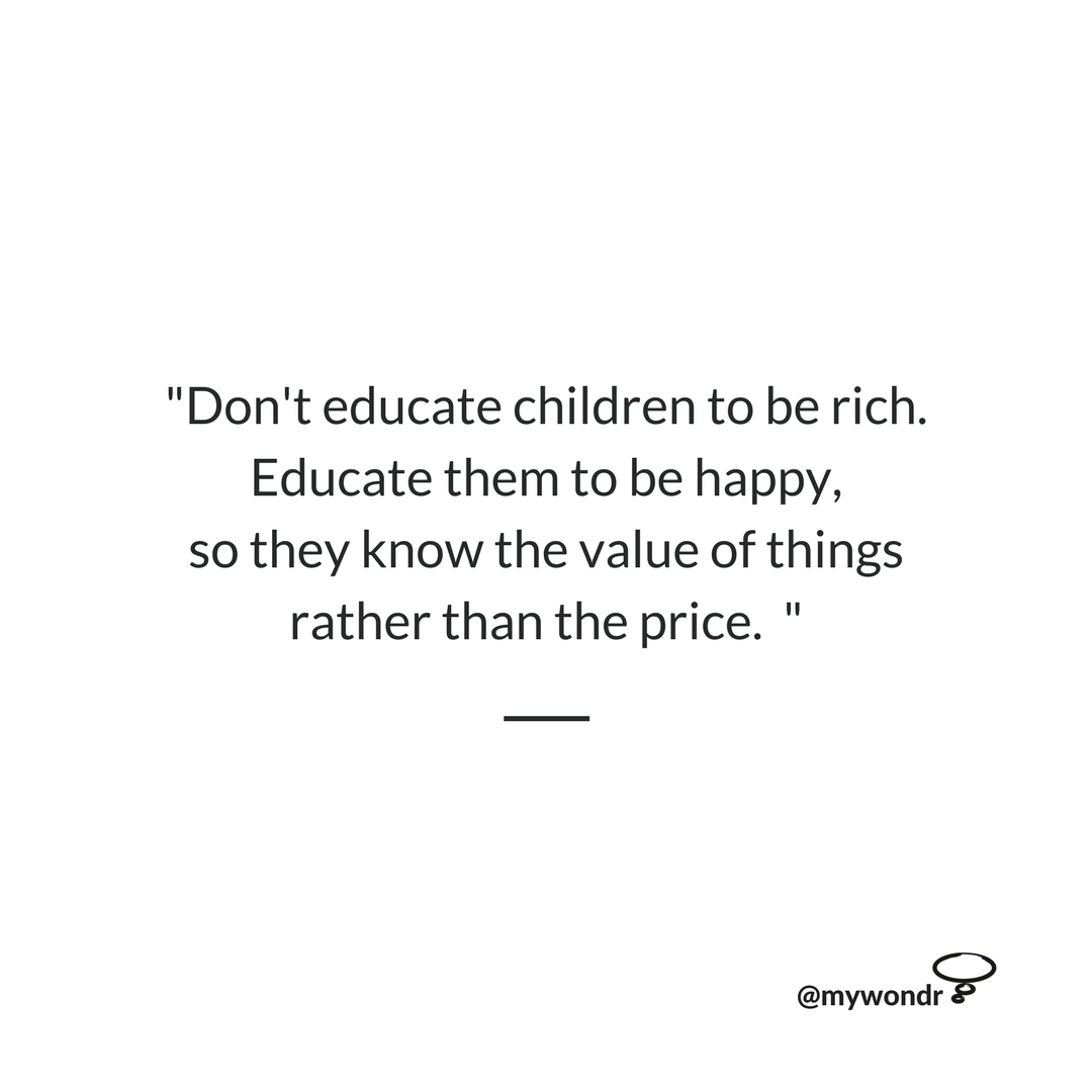 [Image] Don't Educate Children to Be Rich, Educate Them to Be Happy