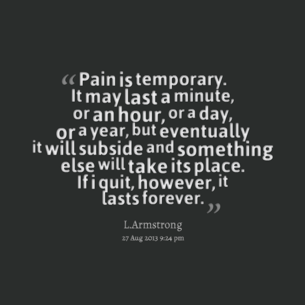 [Image] Pain is Temporary