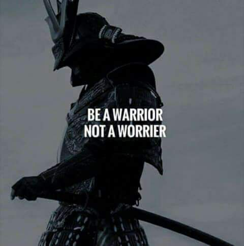 [IMAGE] Be A Warrior…