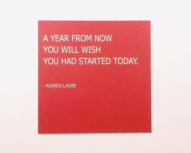 [Image] A year from now you will thank yourself for starting today.