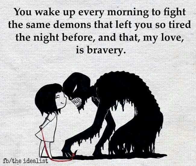 "[Image] ""You wake up every morning to fight the same demons"""