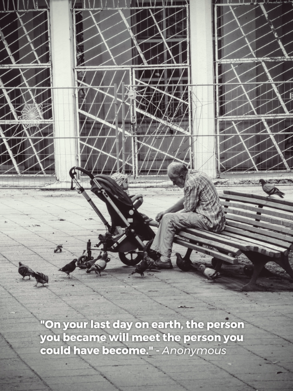 "[Image] ""On your last day on earth, the person you became will meet the person you could have become."""