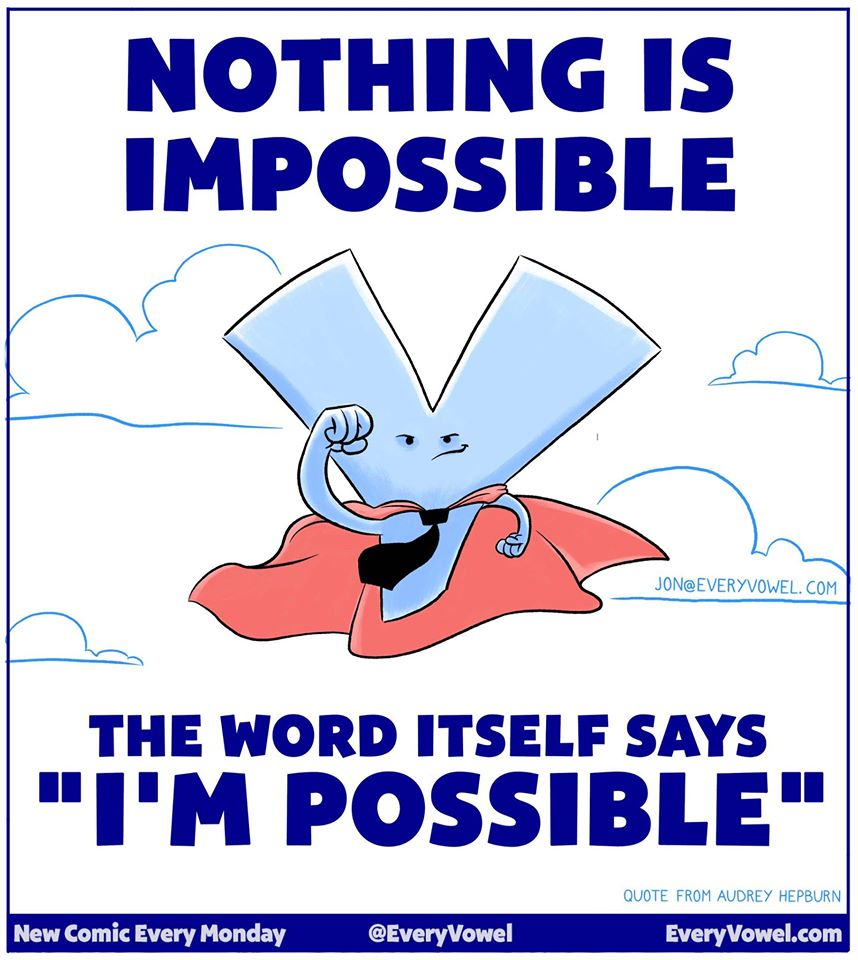 [Image] Nothing is impossible