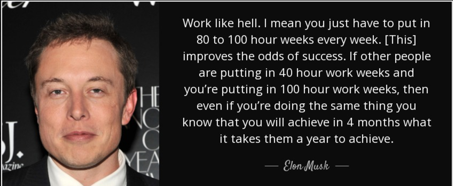 "[Image]Elon Musk: ""Work like hell"""