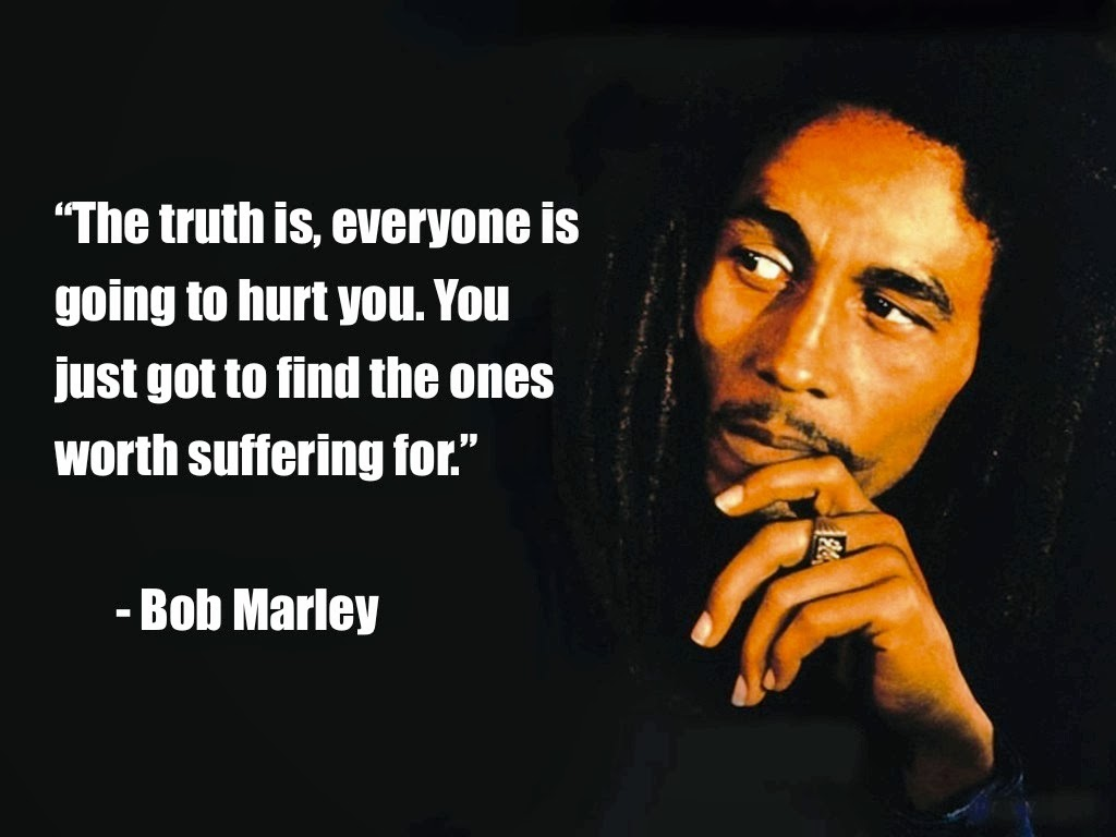 [image] The truth is, everyone is going to hurt you…