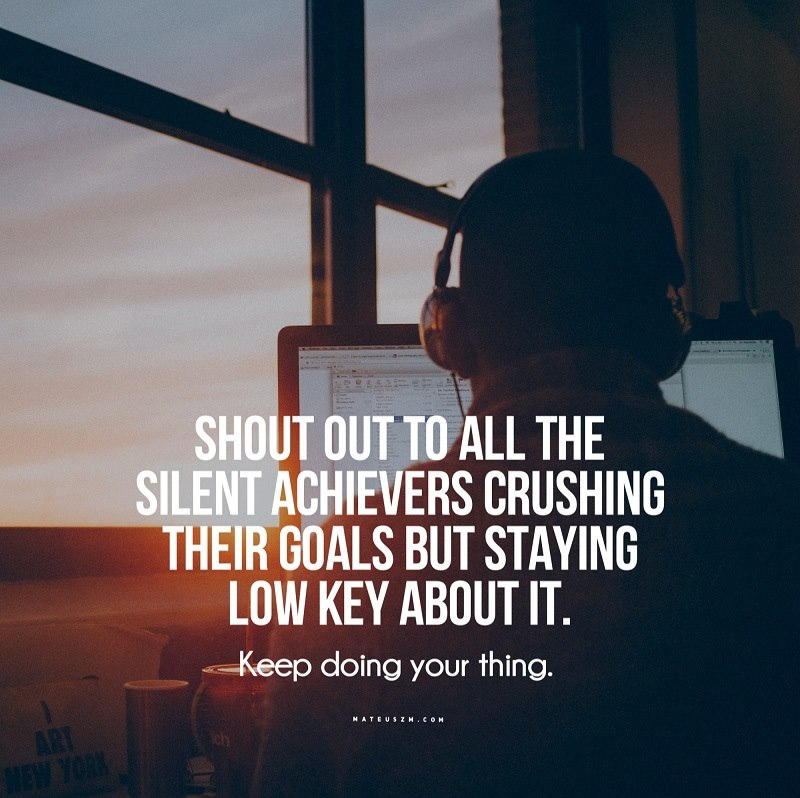[Image] Shout out to all the silent achievers crushing their goals but staying low key about it.